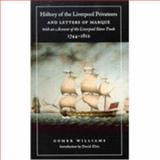 History of the Liverpool Privateers and Letters of Marque with an Account of the Liverpool Slave Trade, 1744-1812 9780773527461