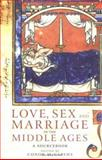 Love, Sex and Marriage in the Middle Ages 1st Edition