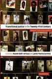 Transitional Justice in the Twenty-First Century 1st Edition