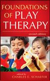 Foundations of Play Therapy 2nd Edition