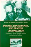 Indians, Franciscans, and Spanish Colonization 9780826317537