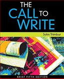 The Call to Write, Brief Edition 5th Edition