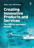 Creating Innovative Products and Services 9781409417545