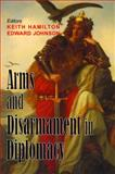 Arms and Disarmament in Diplomacy 9780853037569