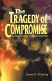 The Tragedy of Compromise 9780890847572