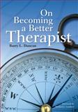 On Becoming a Better Therapist 1st Edition