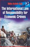 The International Law of Responsibility for Economic Crimes 9780754647577