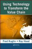 Using Technology to Transform the Value Chain 9781420047592