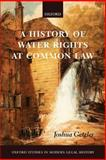 A History of Water Rights at Common Law 9780199207602