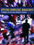 Applying Knowledge Management 9781558607606