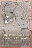 The Prophet and the Age of the Caliphates 3rd Edition