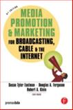 Media Promotion and Marketing for Broadcasting, Cable and the Internet 5th Edition