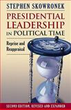 Presidential Leadership in Political Time 2nd Edition