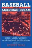 Baseball and the American Dream 1st Edition