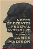 Notes of Debates in the Federal Convention of 1787 2nd Edition