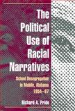 The Political Use of Racial Narratives 9780252027666