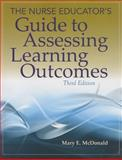The Nurse Educator's Guide to Assessing Learning Outcomes 3rd Edition
