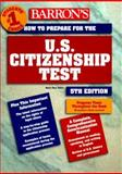 How to Prepare for the U. S. Citizenship Test 9780764107672