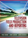Television Field Production and Reporting 9780205577675