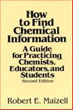 How to Find Chemical Information 9780471867678