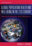 Global Population Health and Well-Being in the 21st Century 1st Edition