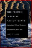 The French Imperial Nation-State 9780226897684
