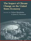 The Impact of Climate Change on the United States Economy 9780521607698