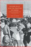 Gender, Race, and the Writing of Empire 9780521607728