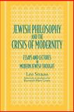 Jewish Philosophy and the Crisis of Modernity 9780791427743