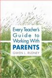 Every Teacher's Guide to Working with Parents 9781412917759