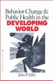 Behavior Change and Public Health in the Developing World 9780761917786