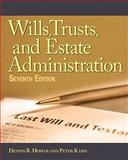 Wills, Trusts, and Estates Administration 7th Edition