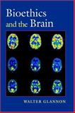 Bioethics and the Brain 9780195307788