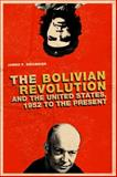 The Bolivian Revolution and the United States, 1952 to the Present 9780271037790