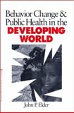 Behavior Change and Public Health in the Developing World 9780761917793