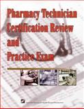 Pharmacy Technician Certification Review and Practice Exam 9781879907805