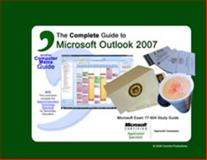 Complete Guide to Microsoft® Outlook® 2007 9780981877822
