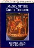 Images of the Greek Theatre 9780292727823