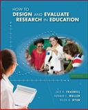 How to Design and Evaluate Research in Education 9780078097850