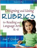 Designing and Using Rubrics for Reading and Language Arts, K-6 9781412937863