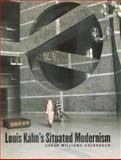 Louis Kahn's Situated Modernism 9780300077865