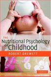 The Nutritional Psychology of Childhood 9780521827874