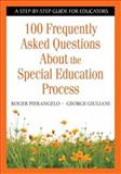 100 Frequently Asked Questions about the Special Education Process 1st Edition