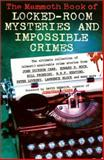 The Mammoth Book of Locked-Room Mysteries and Impossible Crimes 9780786707904