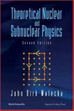 Theoretical Nuclear and Subnuclear Physics 9789812387950