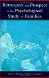 Retrospect and Prospect in the Psychological Study of Families 9780805837971