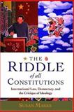 The Riddle of All Constitutions 9780198267980