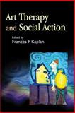 Art Therapy and Social Action 1st Edition