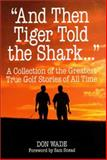 """""""And Then Tiger Told the Shark... """" 9780809227990"""