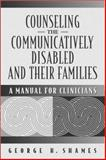 Counseling the Communicatively Disabled and Their Families 9780205307999